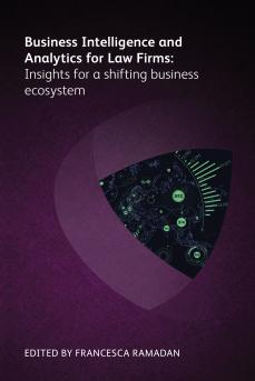 Image for Business Intelligence and Analytics for Law Firms: Insights for a shifting business ecosystem