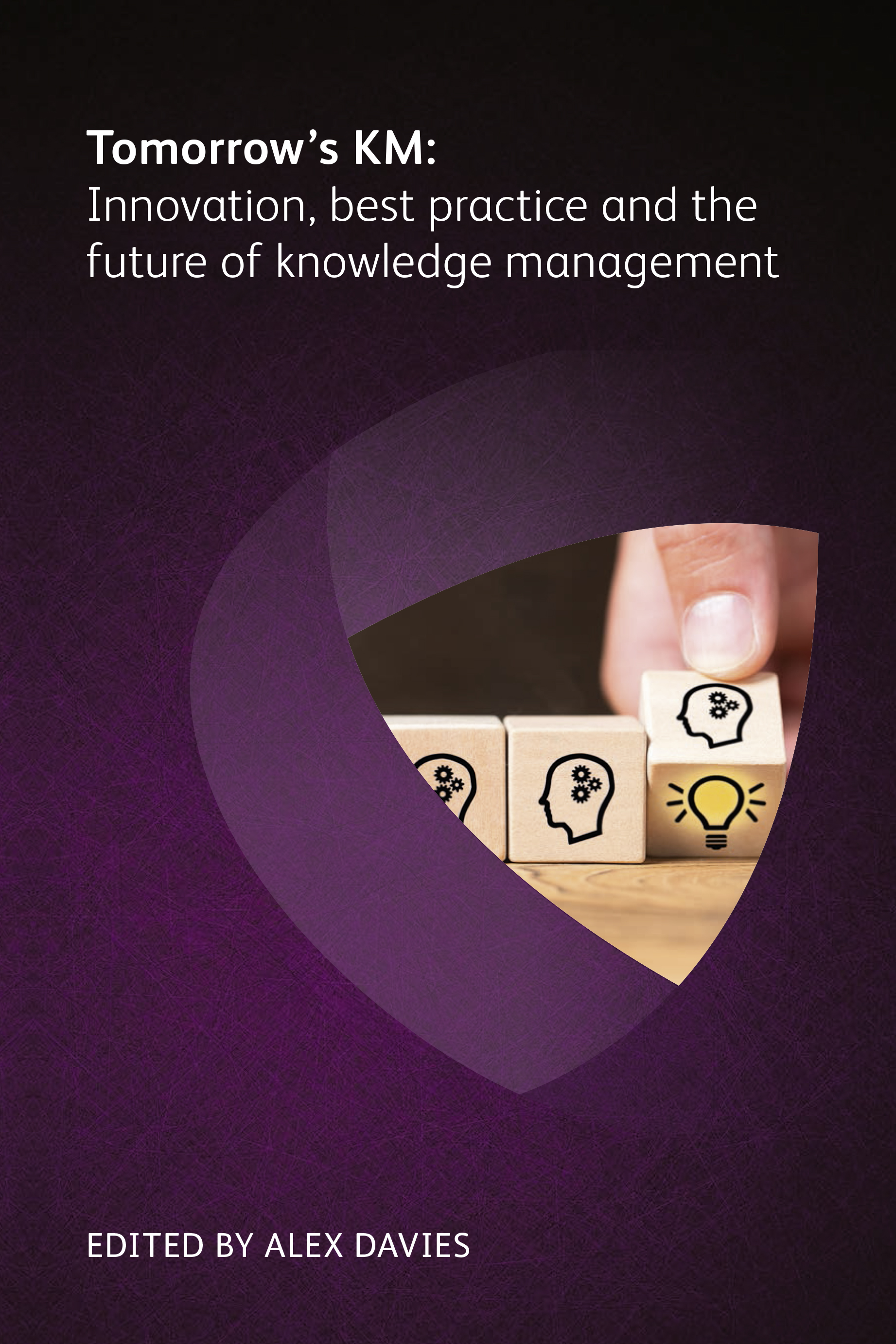Image for Tomorrow's KM: Innovation, best practice and the future of knowledge management
